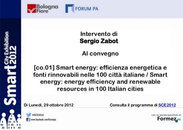 Intervento di                             Sergio Zabot                             Al convegno    [co.01] Smart energy: ef...