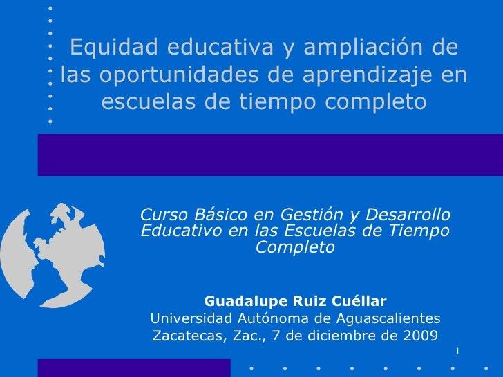 """""""Equidad educativa y ampliación de oportunidades de aprendizaje en las escuelas de tiempo completo"""""""