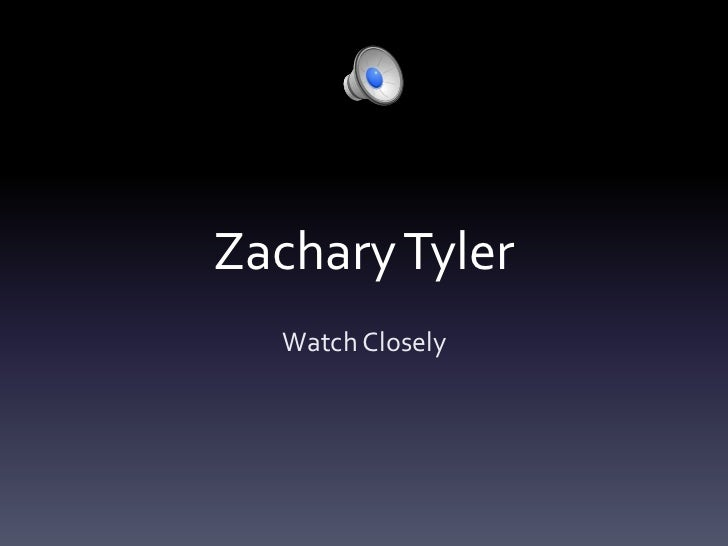 Zachary Tyler  Watch Closely