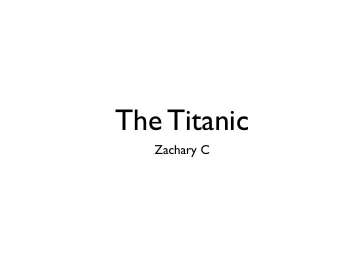 The Titanic   Zachary C