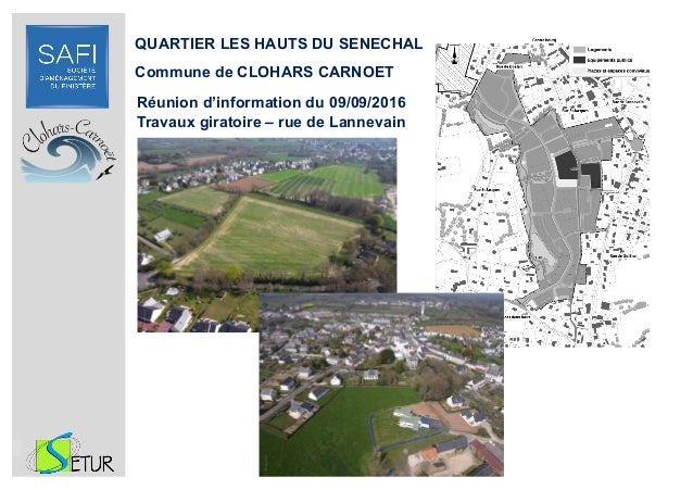 QUARTIER LES HAUTS DU SENECHAL Commune de CLOHARS CARNOET Réunion d'information du 09/09/2016 Travaux giratoire – rue de L...