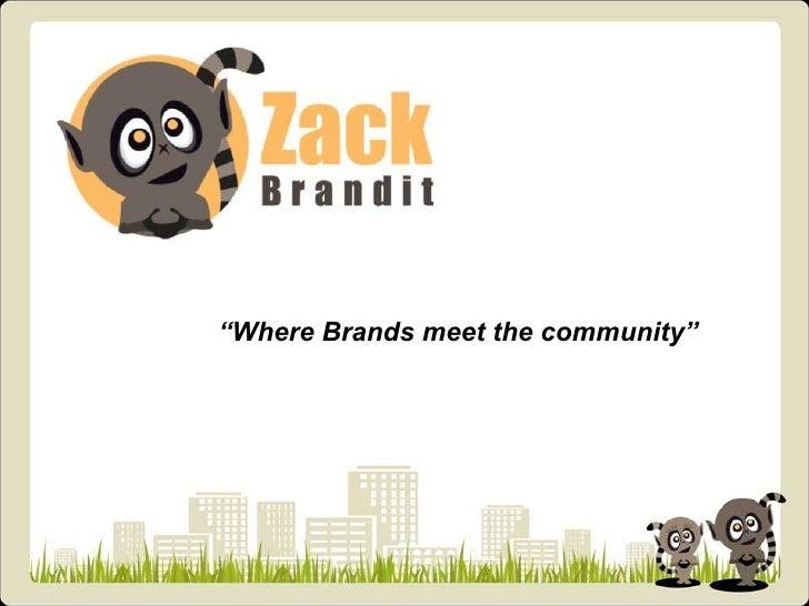 """Where Brands meet the community"""