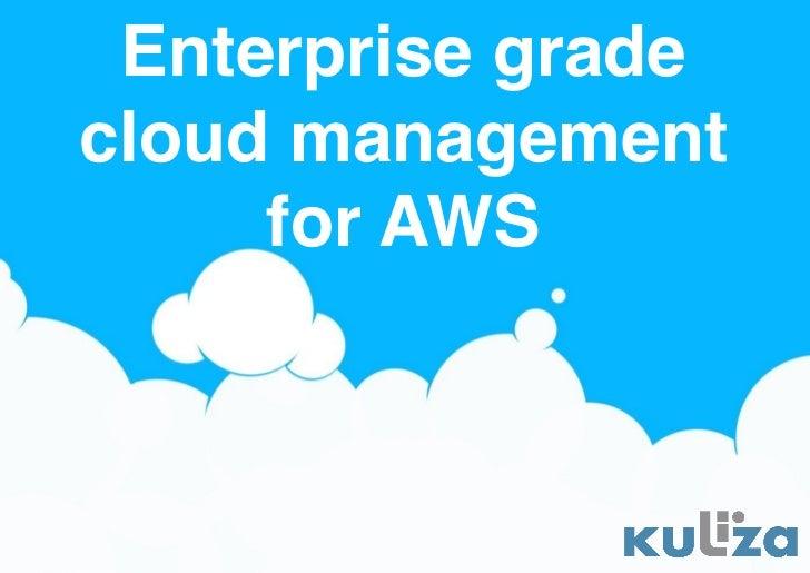 Enterprise gradecloud management     for AWS