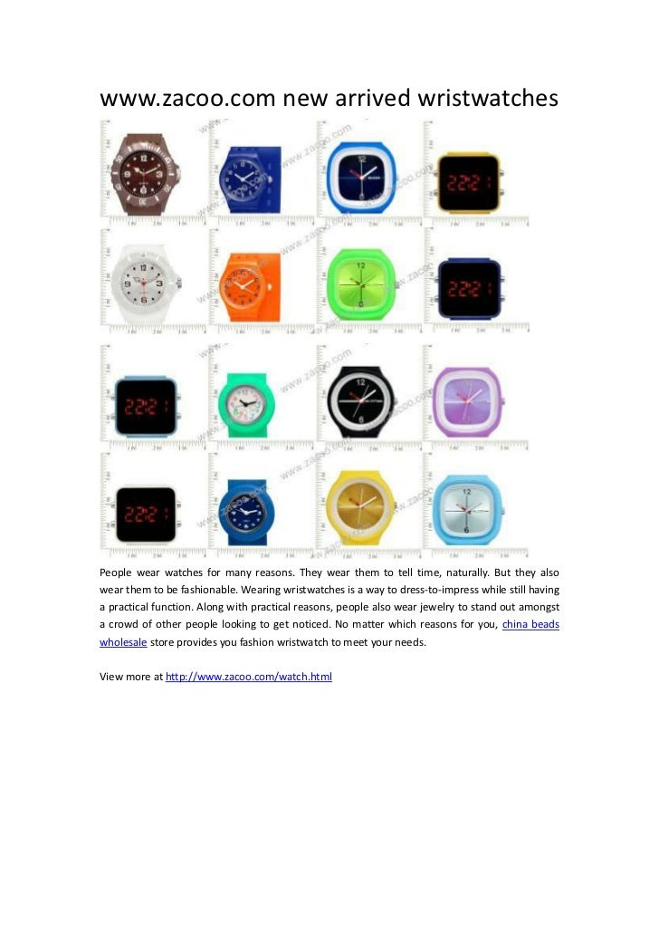 www.zacoo.com new arrived wristwatchesPeople wear watches for many reasons. They wear them to tell time, naturally. But th...