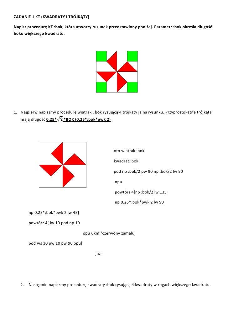ZADANIE 1 KT (KWADRATY I TRÓJKĄTY)  Napisz procedurę KT :bok, która utworzy rusunek przedstawiony poniżej. Parametr :bok o...