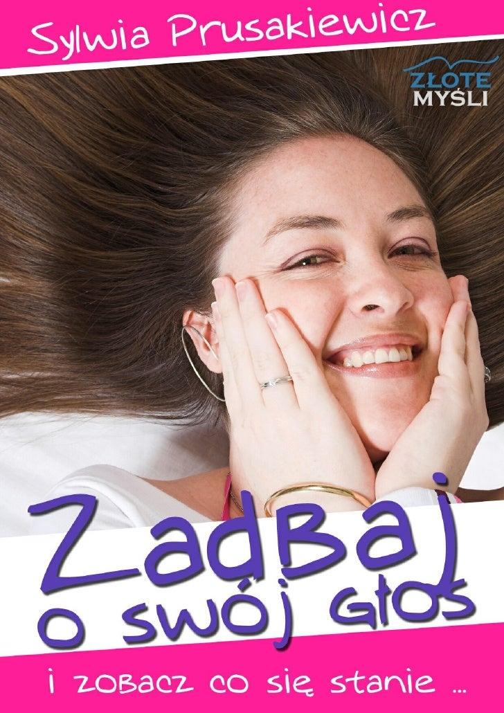 © Copyright for Polish edition by Sylwia Prusakiewicz & ZloteMysli.pl Data: 20.07.2006    Tytuł: Zadbaj o swój głos i zoba...