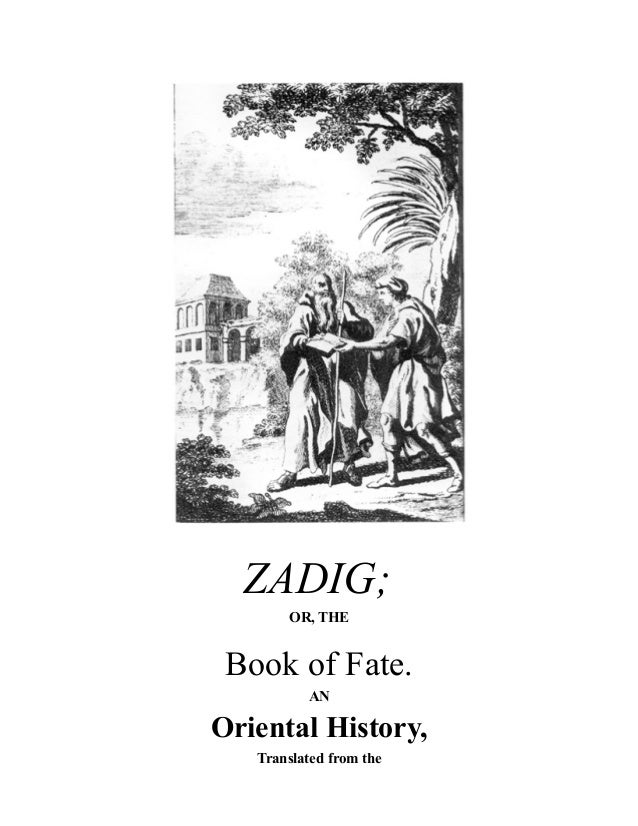ZADIG; OR, THE Book of Fate. AN Oriental History, Translated from the