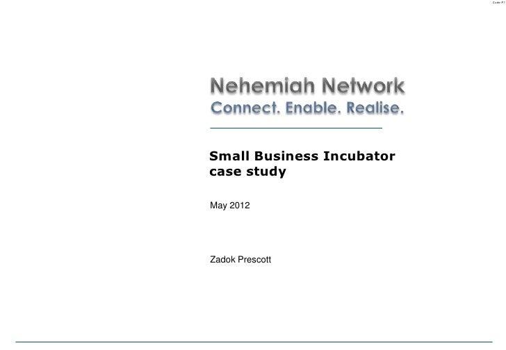 Code-P1Small Business Incubatorcase studyMay 2012Zadok Prescott