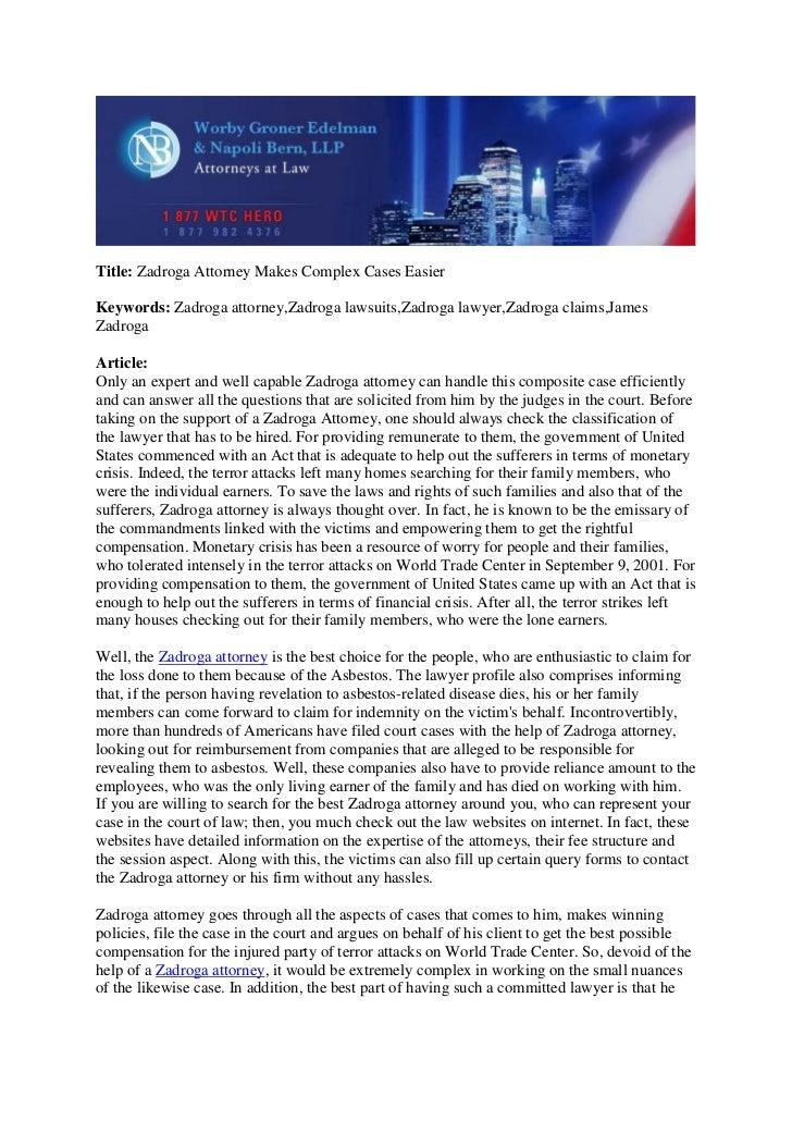 Title: Zadroga Attorney Makes Complex Cases EasierKeywords: Zadroga attorney,Zadroga lawsuits,Zadroga lawyer,Zadroga claim...