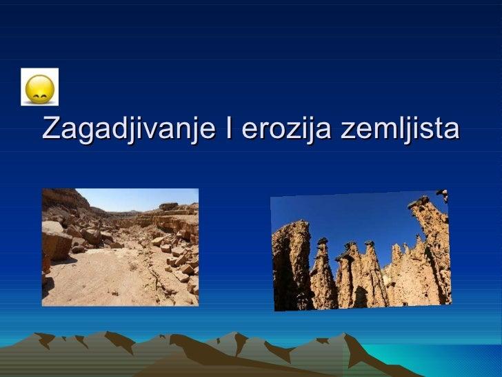 Zagadjivanje I erozija zemljista