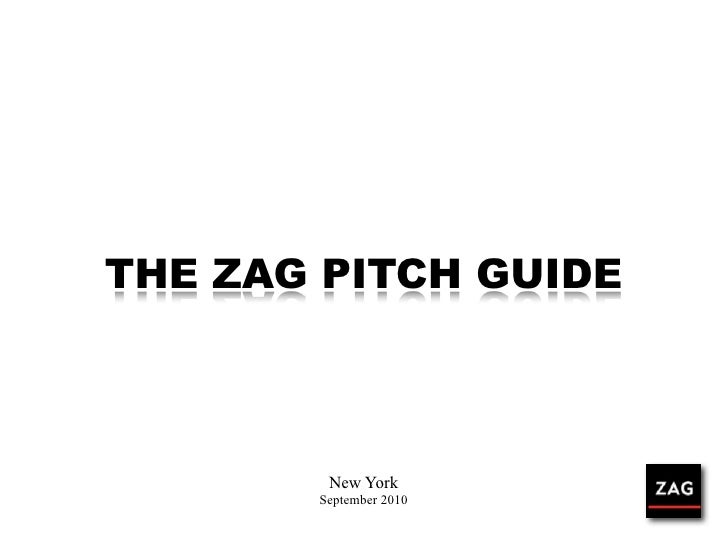 THE ZAG PITCH GUIDE            New York        September 2010