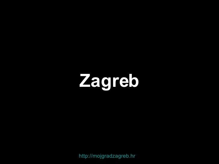Zagreb http://mojgradzagreb.hr