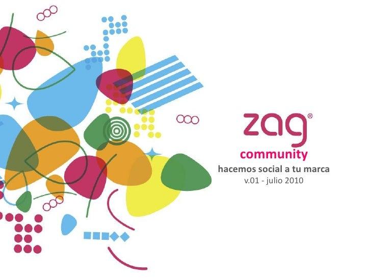 community hacemos social a tu marca      v.01 - julio 2010