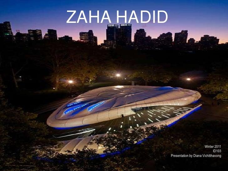 ZAHA HADID                                    Winter 2011                                           ID103             Pres...
