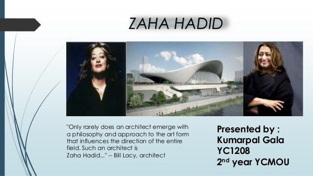 """ZAHA HADID  """"Only rarely does an architect emerge with a philosophy and approach to the art form that influences the direc..."""