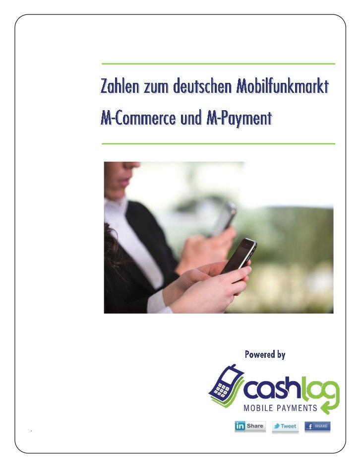 Zahlen zum deutschen Mobilfunkmarkt Mobile Commerce und Mobile Payment