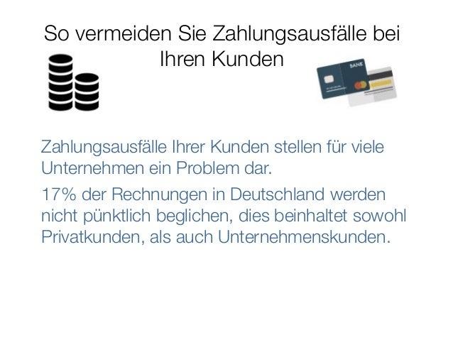 So vermeiden Sie Zahlungsausfälle bei Ihren Kunden Zahlungsausfälle Ihrer Kunden stellen für viele Unternehmen ein Problem...