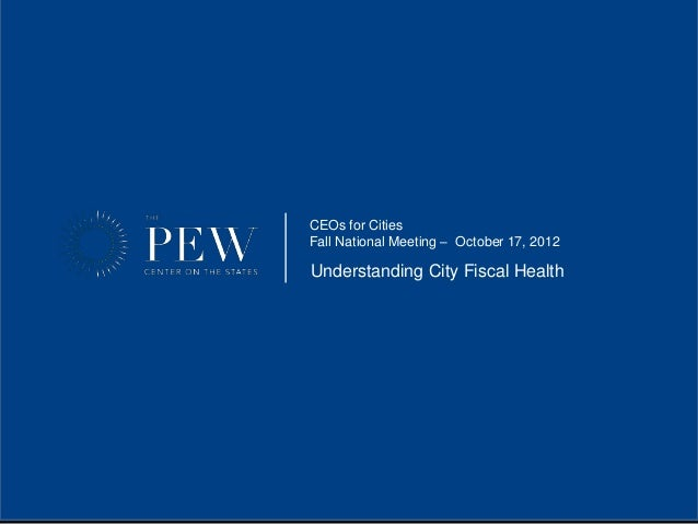 CEOs for CitiesFall National Meeting – October 17, 2012Understanding City Fiscal Health