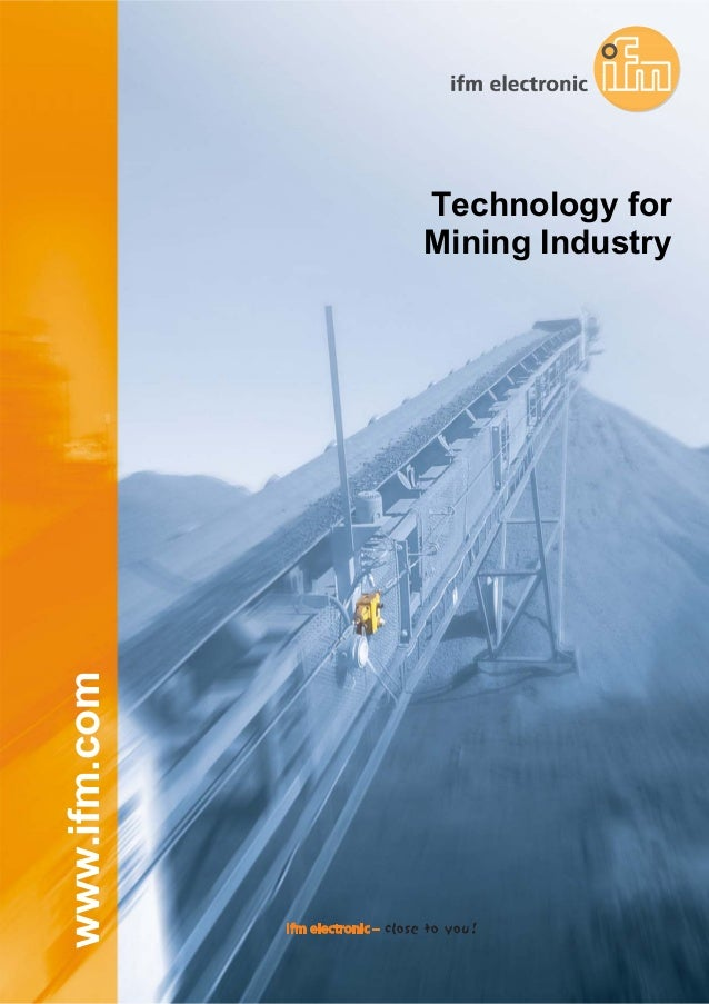 www.ifm.com  Technology for Mining Industry