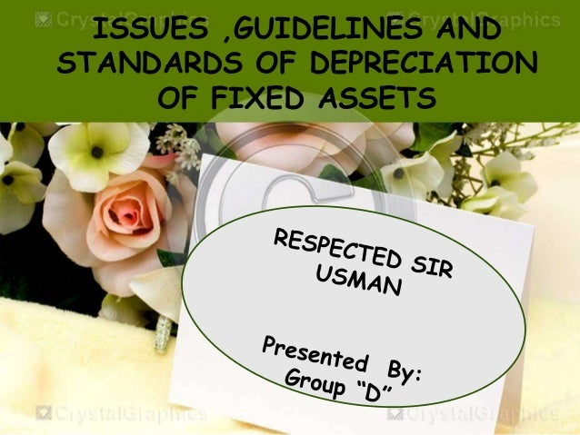ISSUES ,GUIDELINES AND STANDARDS OF DEPRECIATION OF FIXED ASSETS