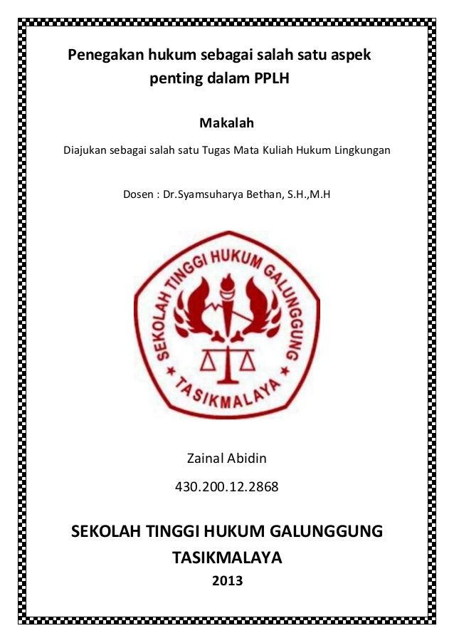 Penegakan hukum sebagai salah satu aspek penting dalam PPLH Makalah Diajukan sebagai salah satu Tugas Mata Kuliah Hukum Li...
