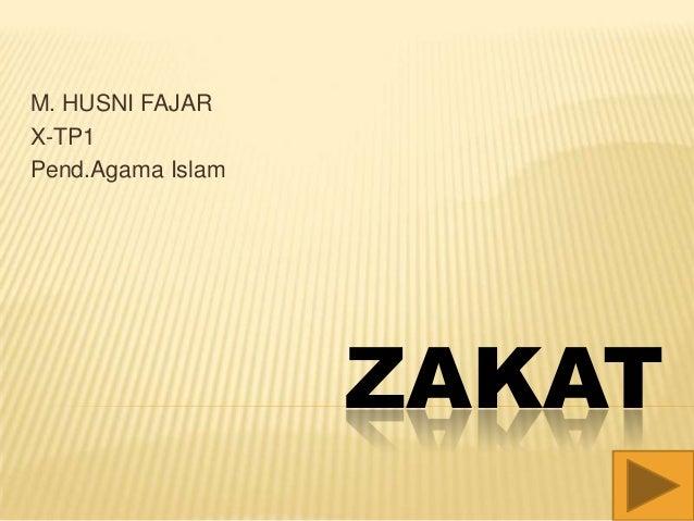 ZAKAT M. HUSNI FAJAR X-TP1 Pend.Agama Islam