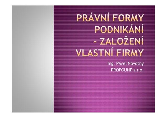 Ing. Pavel Novotný PROFOUND s.r.o.