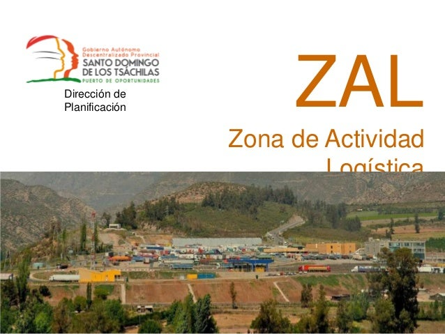 Dirección de Planificación  ZAL Zona de Actividad Logística «Santo Domingo de los Tsáchilas – Puerto de Oportunidades»