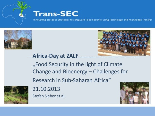 """Africa-Day at ZALF """"Food Security in the light of Climate Change and Bioenergy – Challenges for Research in Sub-Saharan Af..."""