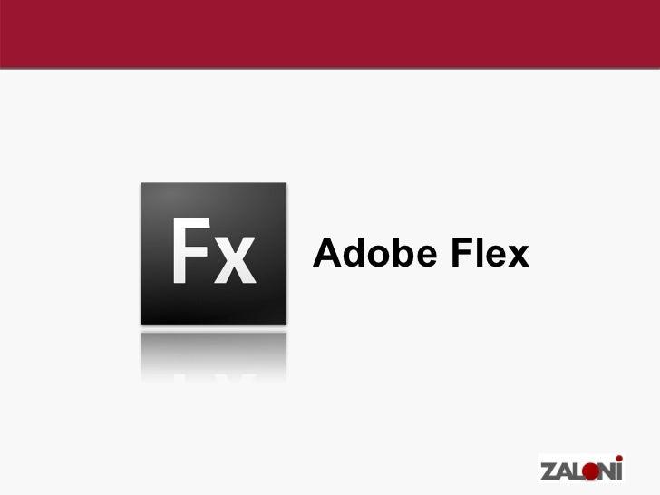 Introduction to Adobe Flex - Zaloni