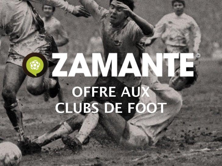 Zamante offre aux clubs de foot