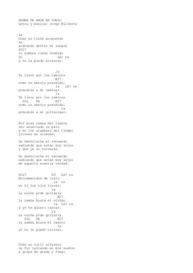 ZAMBA DE AMOR EN VUELO Letra y música: Jorge Milikota la Como un tizón encendido re ardiendo dentro mi sangre SOL7 tu somb...