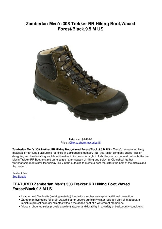 Zamberlan Men's 308 Trekker RR Hiking Boot,WaxedForest/Black,9.5 M USlistprice : $ 240.00Price : Click to check low price ...