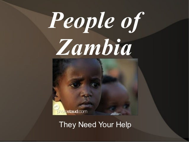 People of Zambia They Need Your Help
