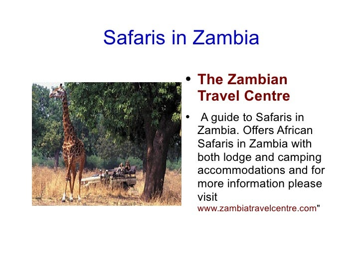 Safaris in Zambia <ul>The Zambian Travel Centre  A guide to Safaris in Zambia. Offers African Safaris in Zambia with both ...