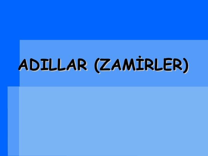ADILLAR (ZAMİRLER)