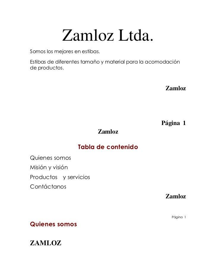Zamloz Ltda.<br />Somos los mejores en estibas.<br />Estibas de diferentes tamaño y material para la acomodación de produc...