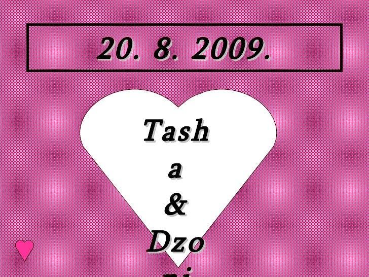 20. 8. 2009. Tasha & Dzoni