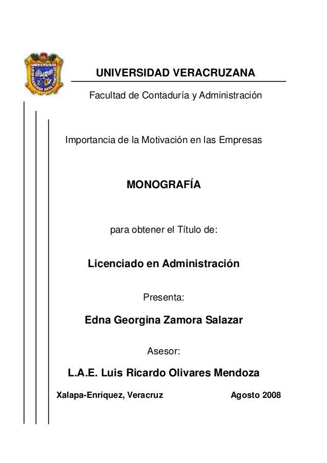 III UNIVERSIDAD VERACRUZANA Facultad de Contaduría y Administración Importancia de la Motivación en las Empresas MONOGRAFÍ...