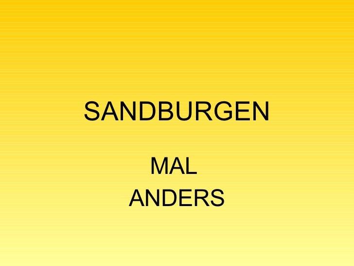 SANDBURGEN MAL  ANDERS