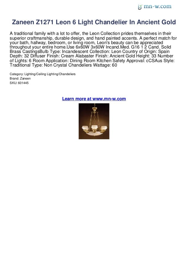 Zaneen Z1271 Leon 6 Light Chandelier In Ancient GoldA traditional family with a lot to offer, the Leon Collection prides t...