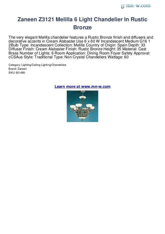 Zaneen Z3121 Melilla 6 Light Chandelier In Rustic                           BronzeThe very elegant Melilla chandelier feat...