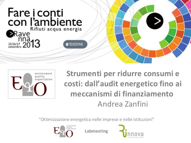 """Strumenti per ridurre consumi e costi: dall'audit energetico fino ai meccanismi di finanziamento AndreaZanfini """"Ottimizz..."""