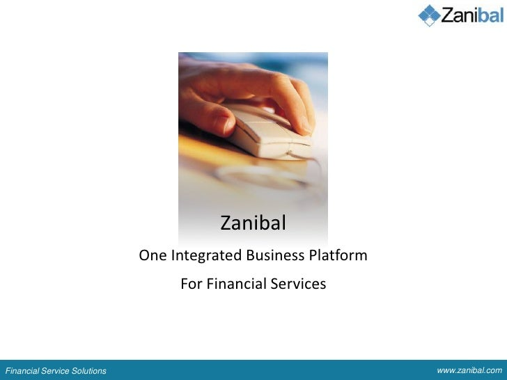 ZanibalOne Integrated Business Platform For Financial Services<br />