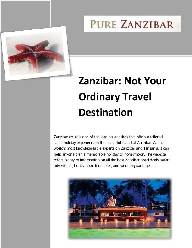 Zanzibar: Not Your Ordinary Travel Destination Zanzibar.co.uk is one of the leading websites that offers a tailored safari...