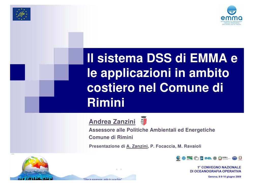 Il sistema DSS di EMMA e le applicazioni in ambito costiero nel Comune di Rimini Andrea Zanzini Assessore alle Politiche A...