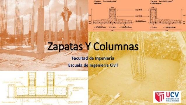 Zapatas Y Columnas Facultad de Ingeniería Escuela de Ingeniería Civil