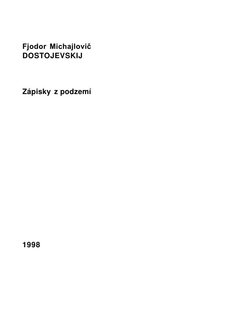 Fjodor Michajlovič DOSTOJEVSKIJ    Zápisky z podzemí     1998                          1
