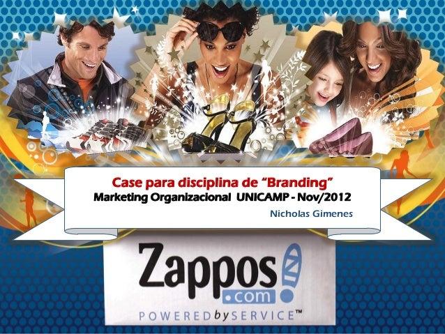 """Case para disciplina de """"Branding""""Marketing Organizacional UNICAMP - Nov/2012                             Nicholas Gimenes"""