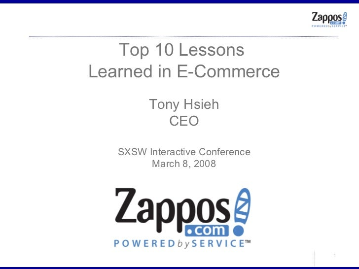 Top 10 Lessons  Learned in E-Commerce Tony Hsieh CEO SXSW Interactive Conference March 8, 2008